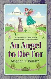 AN ANGEL TO DIE FOR by Mignon F. Ballard