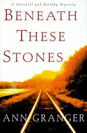 BENEATH THESE STONES by Ann Granger