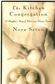 THE KITCHEN CONGREGATION by Nora Seton