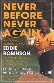 NEVER BEFORE, NEVER AGAIN by Eddie Robinson