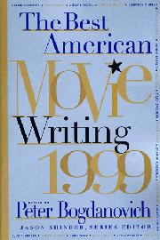 THE BEST AMERICAN MOVIE WRITING 1999 by Peter Bogdanovich