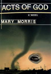 ACTS OF GOD by Mary Morris