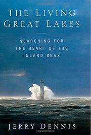 THE LIVING GREAT LAKES by Jerry Dennis
