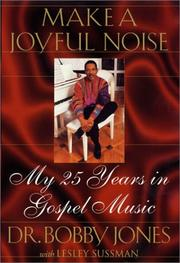 MAKE A JOYFUL NOISE by Bobby Jones