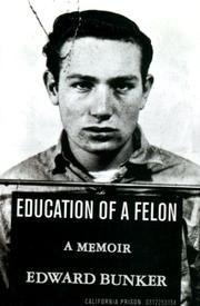 EDUCATION OF A FELON by Edward Bunker