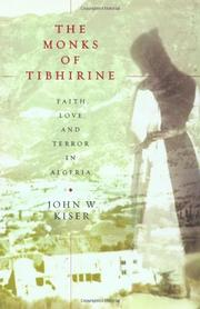 THE MONKS OF TIBHIRINE by John W. Kiser
