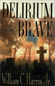 DELIRIUM OF THE BRAVE by Jr. Harris