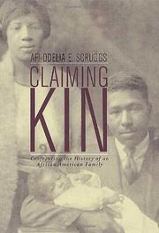 CLAIMING KIN by Afi-Odelia E. Scruggs