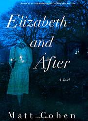 ELIZABETH AND AFTER by Matt Cohen
