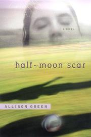 HALF-MOON SCAR by Allison Green