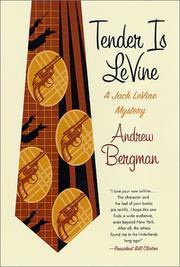 TENDER IS LEVINE by Andrew Bergman
