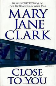 CLOSE TO YOU by Mary Jane Clark