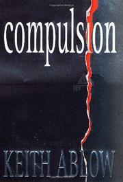COMPULSION by Keith Ablow