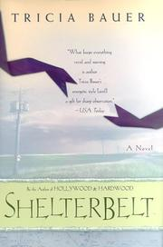SHELTERBELT by Tricia Bauer