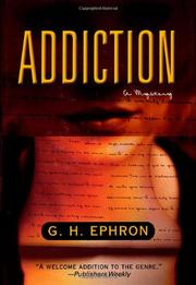 ADDICTION by G.H. Ephron