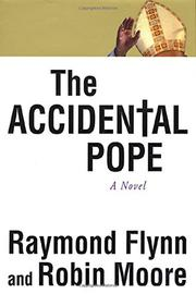 THE ACCIDENTAL POPE by Raymond Flynn