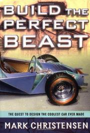 BUILD THE PERFECT BEAST by Mark Christensen