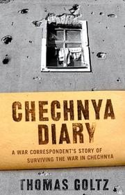 CHECHNYA DIARY by Thomas Goltz