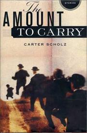 THE AMOUNT TO CARRY by Carter Scholz