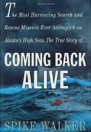 COMING BACK ALIVE by Spike Walker
