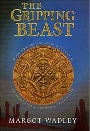 THE GRIPPING BEAST by Margot Wadley