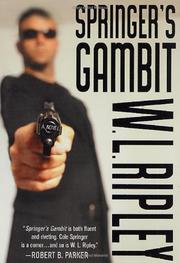 SPRINGER'S GAMBIT by W.L. Ripley