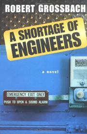 A SHORTAGE OF ENGINEERS by Robert Grossbach