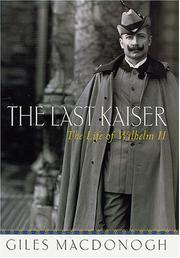 THE LAST KAISER by Giles MacDonogh