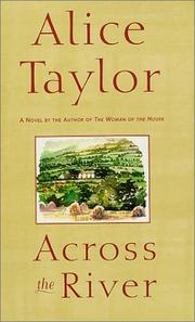 ACROSS THE RIVER by Alice Taylor