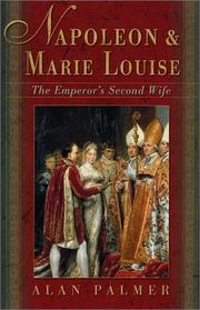 NAPOLEON AND MARIE LOUISE by Alan Palmer