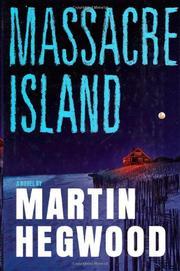 MASSACRE ISLAND by Martin Hegwood