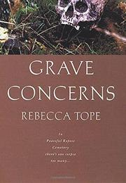 GRAVE CONCERNS by Rebecca Tope