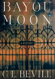 BAYOU MOON by C.L. Bevill