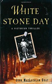 WHITE STONE DAY by John MacLachlan Gray