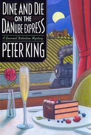 DINE AND DIE ON THE DANUBE EXPRESS by Peter King