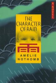 THE CHARACTER OF RAIN by Amélie Nothomb