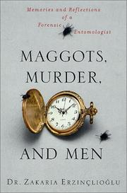 MAGGOTS, MURDER, AND MEN by Zakaria Erzinçlioglu