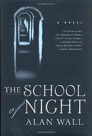 THE SCHOOL OF NIGHT by Alan Wall