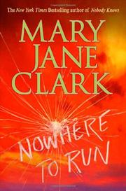 NOWHERE TO RUN by Mary Jane Clark