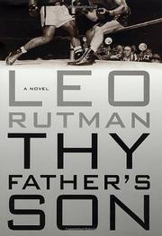 THY FATHER'S SON by Leo Rutman