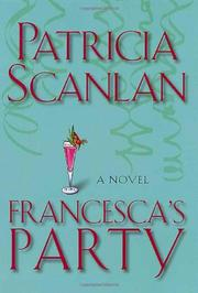 FRANCESCA'S PARTY by Patricia Scanlan