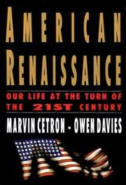 AMERICAN RENAISSANCE: Our Life at the Turn of the 21st Century by Marvin & Owen Davies Cetron