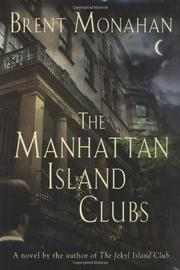 THE MANHATTAN ISLAND CLUBS by Brent Monahan