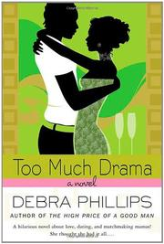 TOO MUCH DRAMA by Debra Phillips