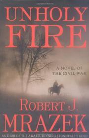 UNHOLY FIRE by Robert J. Mrazek