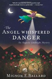 THE ANGEL WHISPERED DANGER by Mignon F. Ballard