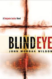 BLIND EYE by John Morgan Wilson