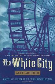 THE WHITE CITY by Alec Michod