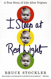 I SLEEP AT RED LIGHTS by Bruce Stockler
