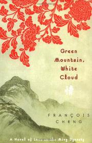 GREEN MOUNTAIN, WHITE CLOUD by Francois Cheng